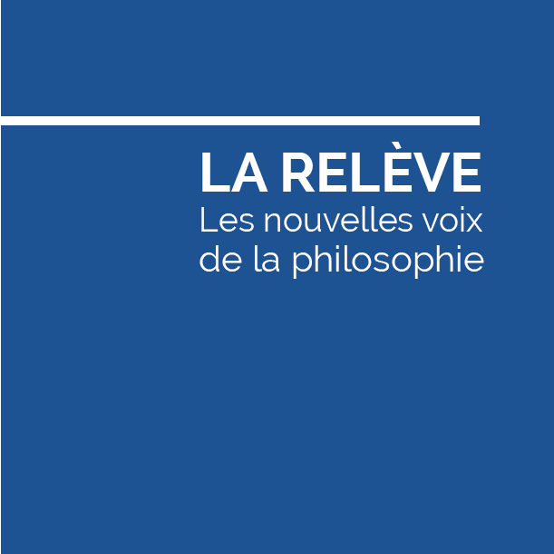 LA RELÈVE, les nouvelles voix de la philosophie