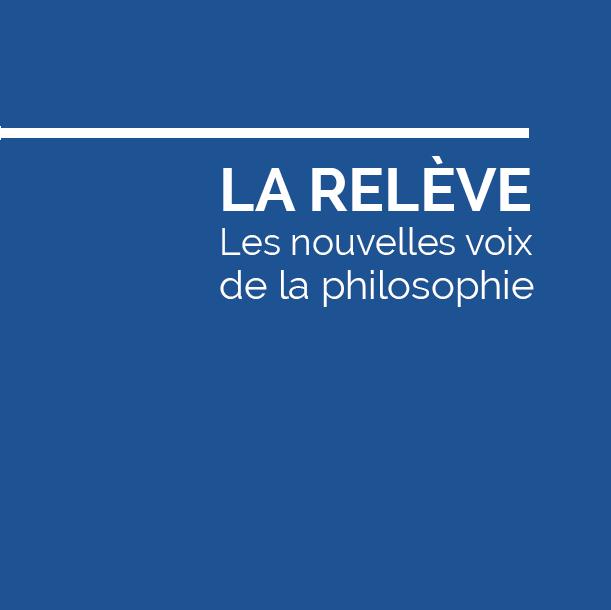 La RELEVE : Les nouvelles voix de de la philosophie
