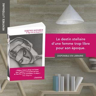 """PARUTION   Aujourdhui en librairie, """" L'Age de la Lumire"""", de Whitney Scharer.  Paris, 1929...."""