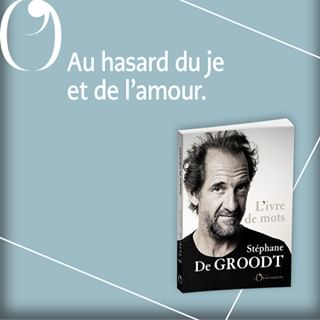 PARUTION   Aujourdhui en librairie, L'ivre de mots, de Stphane de Groodt.  Par amour des mots...