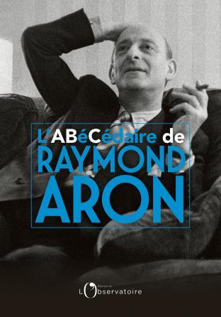 Abécédaire de Raymond Aron