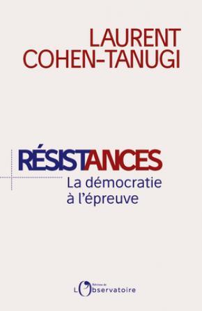 Résistances : la démocratie à l'épreuve