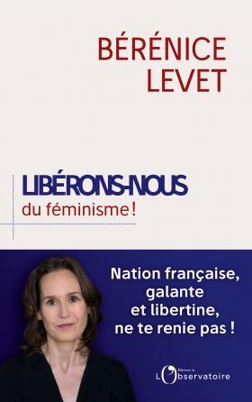 Libérons nous du féminisme !