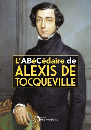 L'Abécédaire d'Alexis de Tocqueville