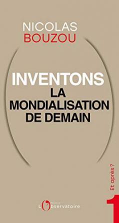 Et après ? N.1 Inventons la mondialisation