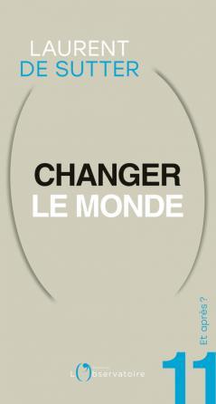 Et après ? N.11 Changer le monde