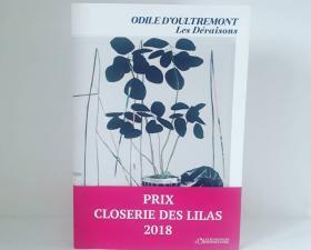"""Prix de la Closerie des Lilas pour """"Les Déraisons"""" d'Odile d'Oultremont"""