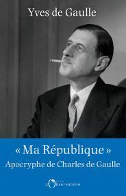 """""""Ma République"""" apocryphe de Charles de Gaulle"""